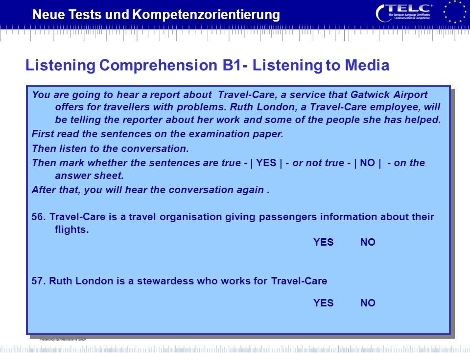Neue Tests und Kompetenzorientierung You are going to hear a report about Travel-Care, a service that Gatwick Airport offers for travellers with probl