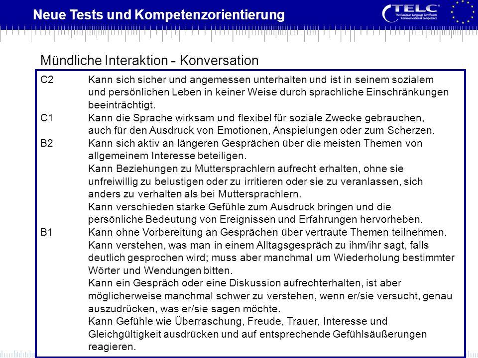 Neue Tests und Kompetenzorientierung C2Kann sich sicher und angemessen unterhalten und ist in seinem sozialem und persönlichen Leben in keiner Weise d
