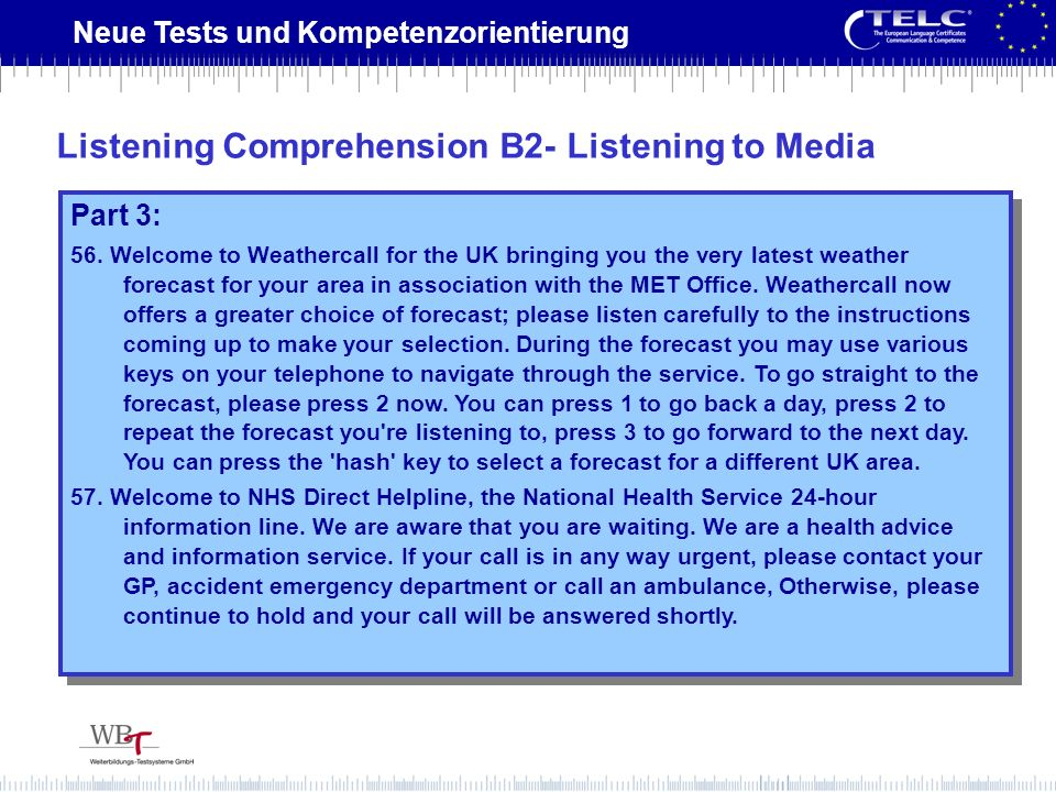 Neue Tests und Kompetenzorientierung Part 3: 56. Welcome to Weathercall for the UK bringing you the very latest weather forecast for your area in asso