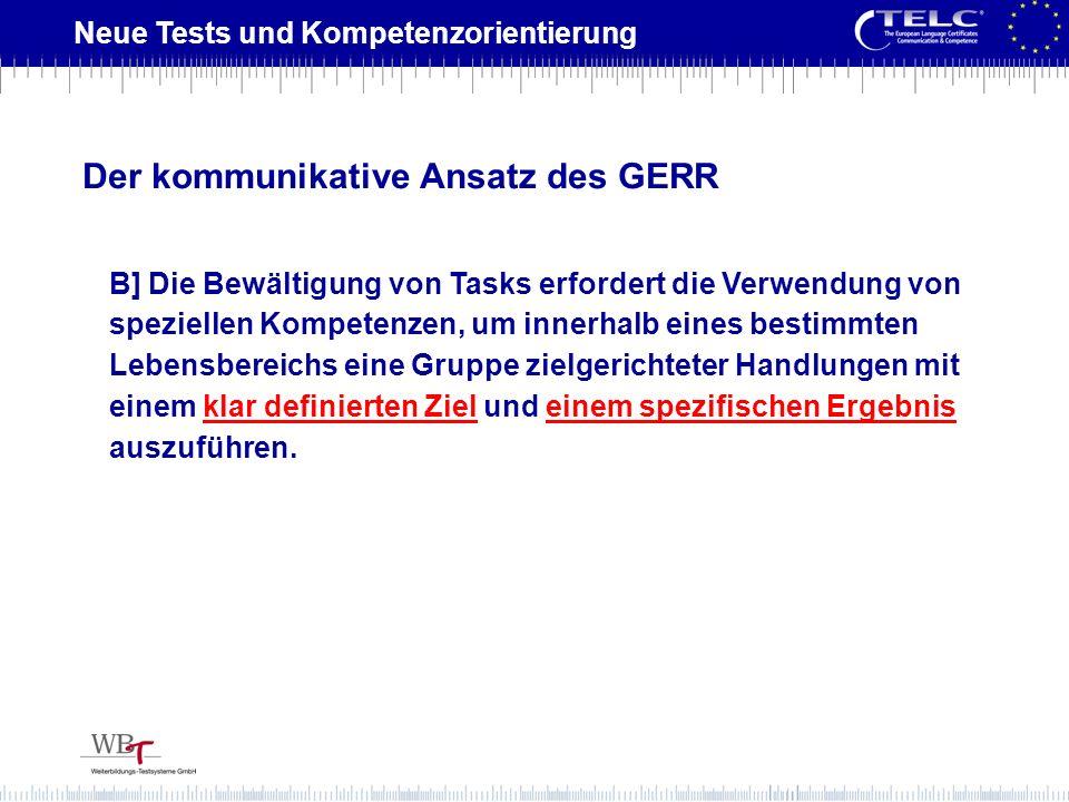 Neue Tests und Kompetenzorientierung B] Die Bewältigung von Tasks erfordert die Verwendung von speziellen Kompetenzen, um innerhalb eines bestimmten L