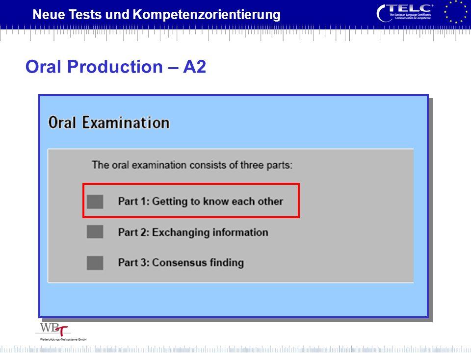 Neue Tests und Kompetenzorientierung Oral Production – A2