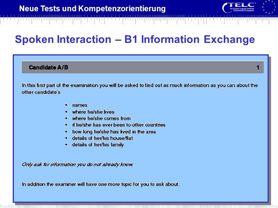 Neue Tests und Kompetenzorientierung Spoken Interaction – B1 Information Exchange