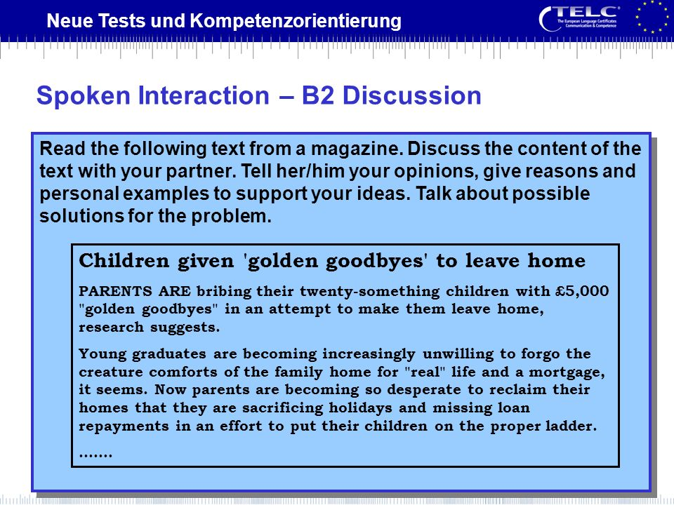 Neue Tests und Kompetenzorientierung Read the following text from a magazine. Discuss the content of the text with your partner. Tell her/him your opi