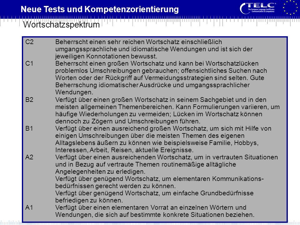 Neue Tests und Kompetenzorientierung C2Beherrscht einen sehr reichen Wortschatz einschließlich umgangssprachliche und idiomatische Wendungen und ist s