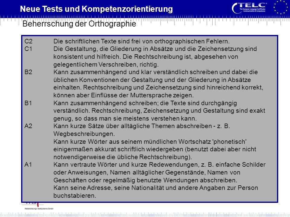Neue Tests und Kompetenzorientierung C2Die schriftlichen Texte sind frei von orthographischen Fehlern. C1Die Gestaltung, die Gliederung in Absätze und