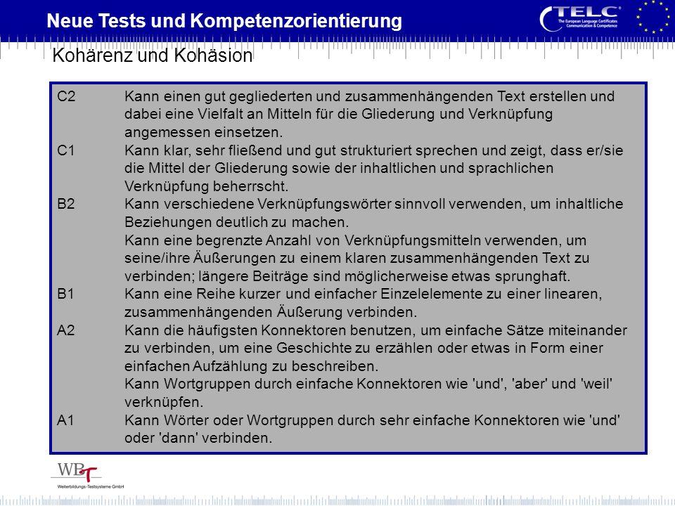 Neue Tests und Kompetenzorientierung C2Kann einen gut gegliederten und zusammenhängenden Text erstellen und dabei eine Vielfalt an Mitteln für die Gli