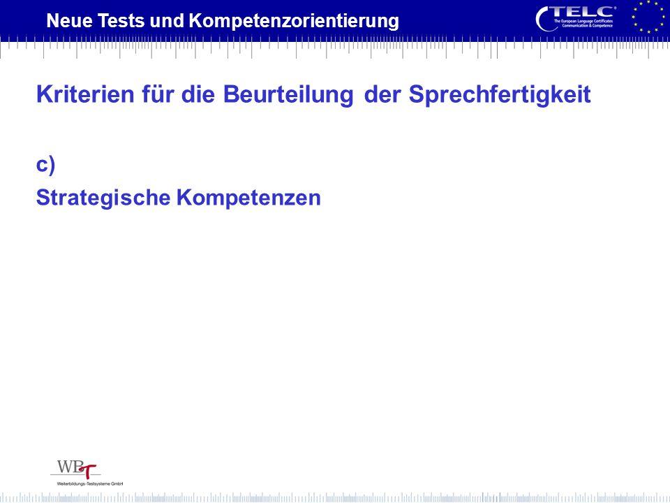 Neue Tests und Kompetenzorientierung c) Strategische Kompetenzen Kriterien für die Beurteilung der Sprechfertigkeit