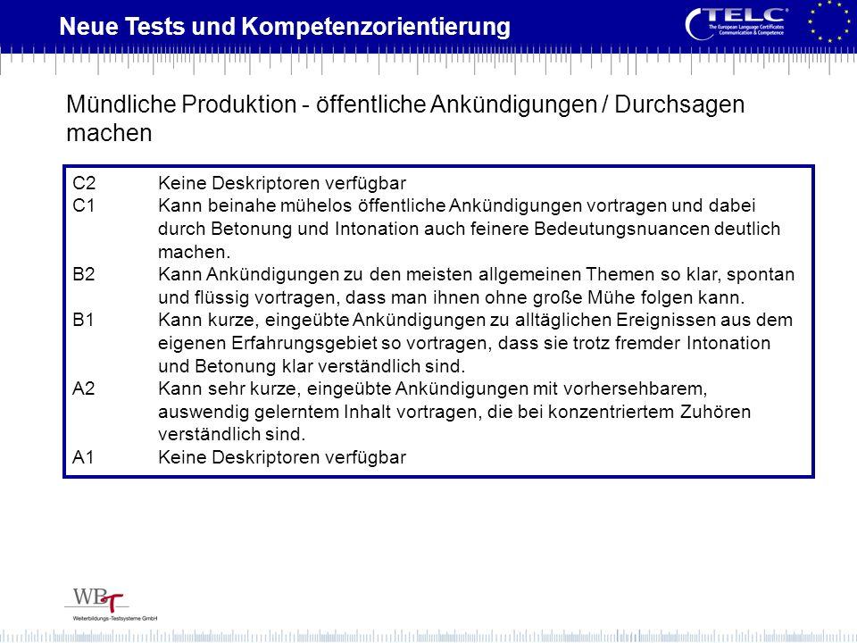 Neue Tests und Kompetenzorientierung Criterion 3: Language Assessment is based on syntax and morphology.