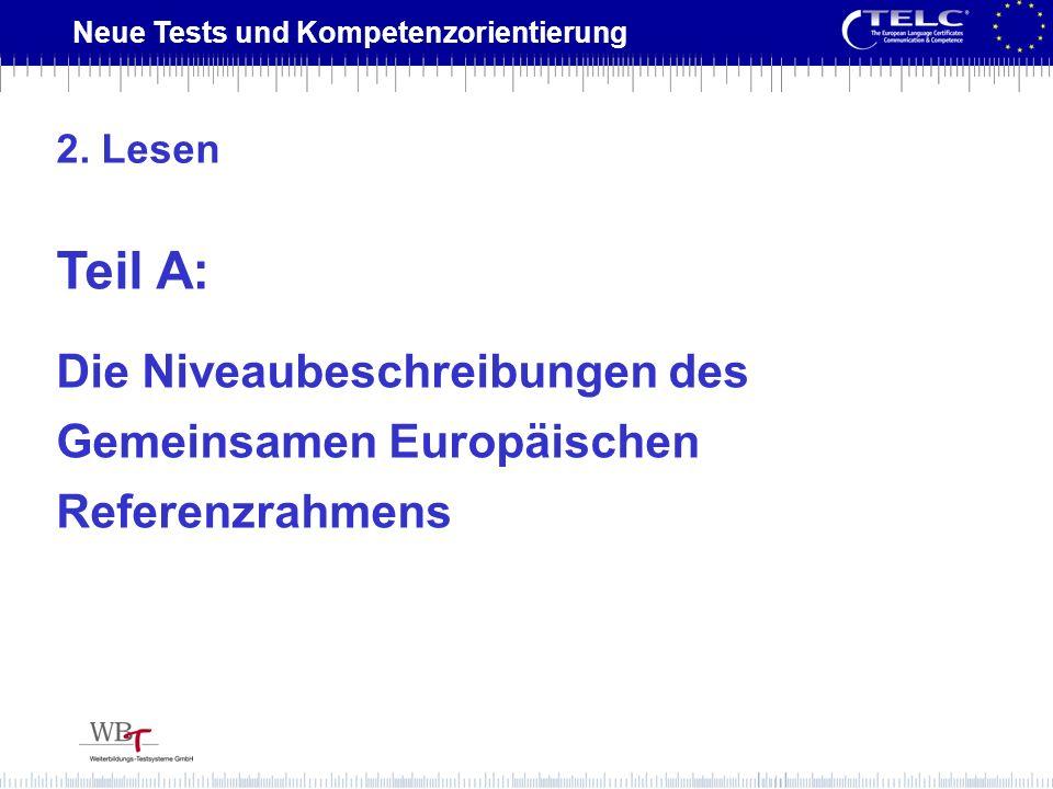 Neue Tests und Kompetenzorientierung Teil A: Die Niveaubeschreibungen des Gemeinsamen Europäischen Referenzrahmens 2. Lesen