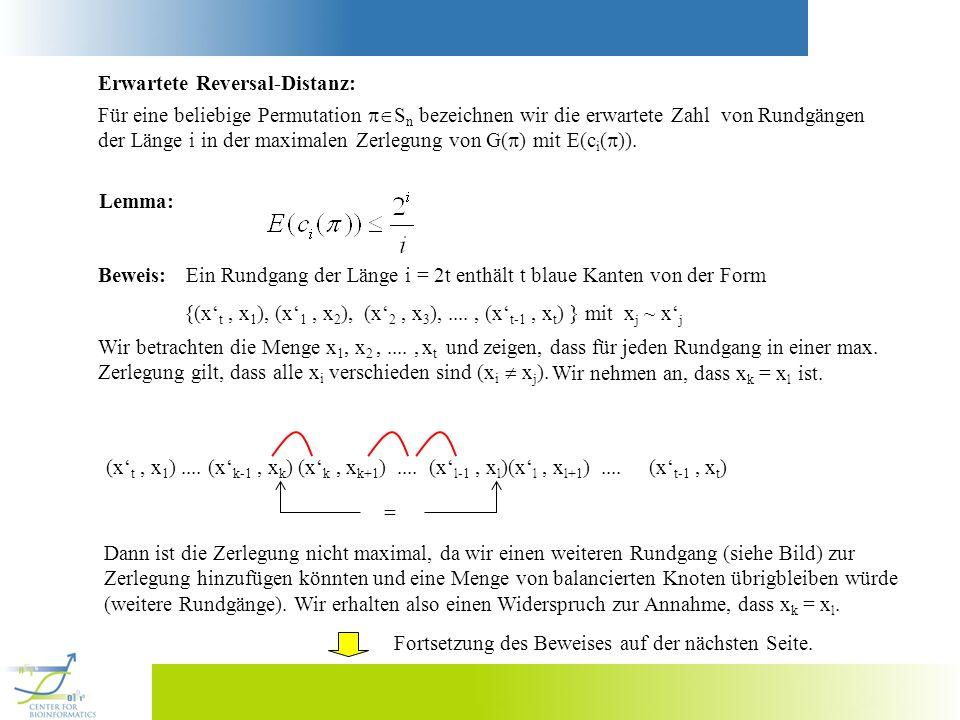Erwartete Reversal-Distanz: Für eine beliebige Permutation S n bezeichnen wir die erwartete Zahl von Rundgängen der Länge i in der maximalen Zerlegung