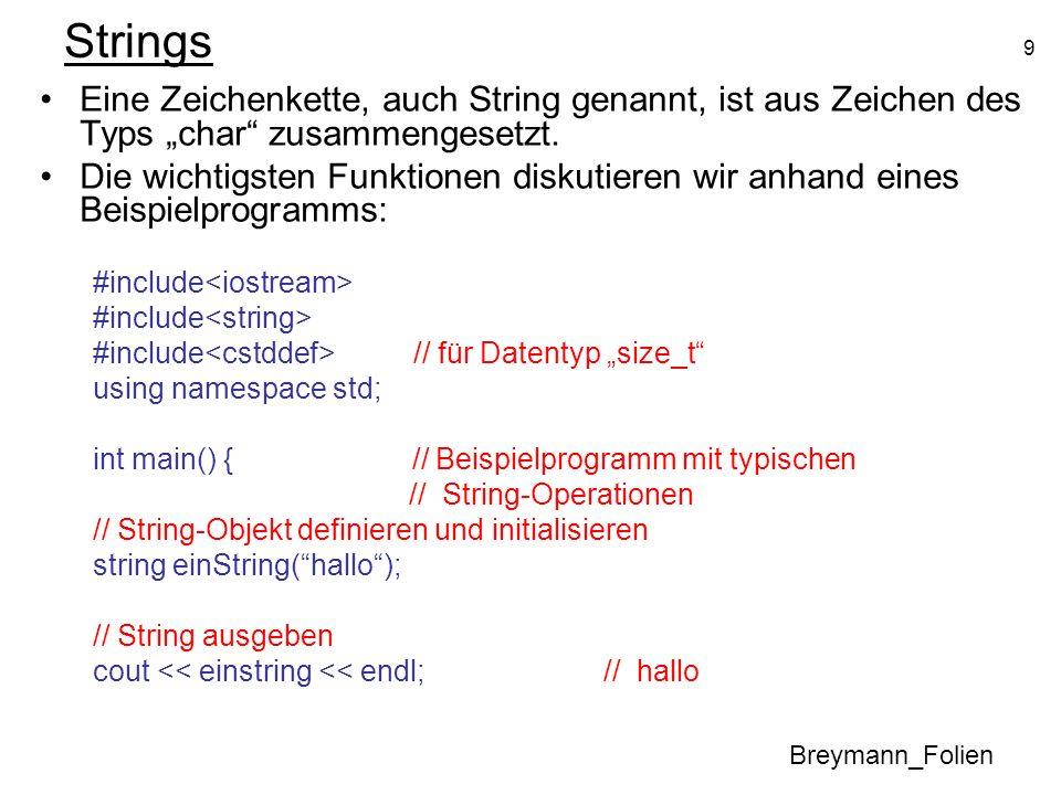 9 Strings Eine Zeichenkette, auch String genannt, ist aus Zeichen des Typs char zusammengesetzt. Die wichtigsten Funktionen diskutieren wir anhand ein
