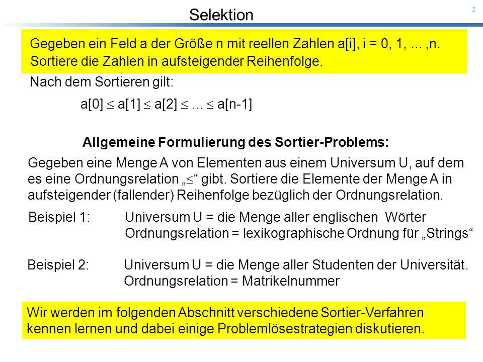 Selektion 23 Der Einfachheit halber benennen wir die Feldelemente in a um: z 1 < z 2 <...