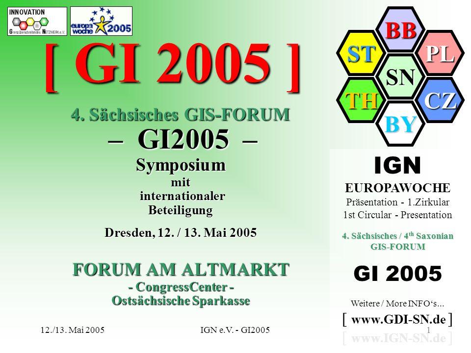 SN BB PL CZ BY TH ST 12./13. Mai 2005IGN e.V. - GI20051 [ GI 2005 ] IGN EUROPAWOCHE Präsentation - 1.Zirkular 1st Circular - Presentation 4. Sächsisch