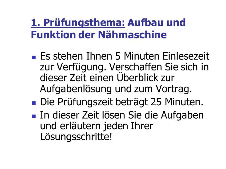 Aufbau und Funktion der Nähmaschine Aufgaben:BE 1.