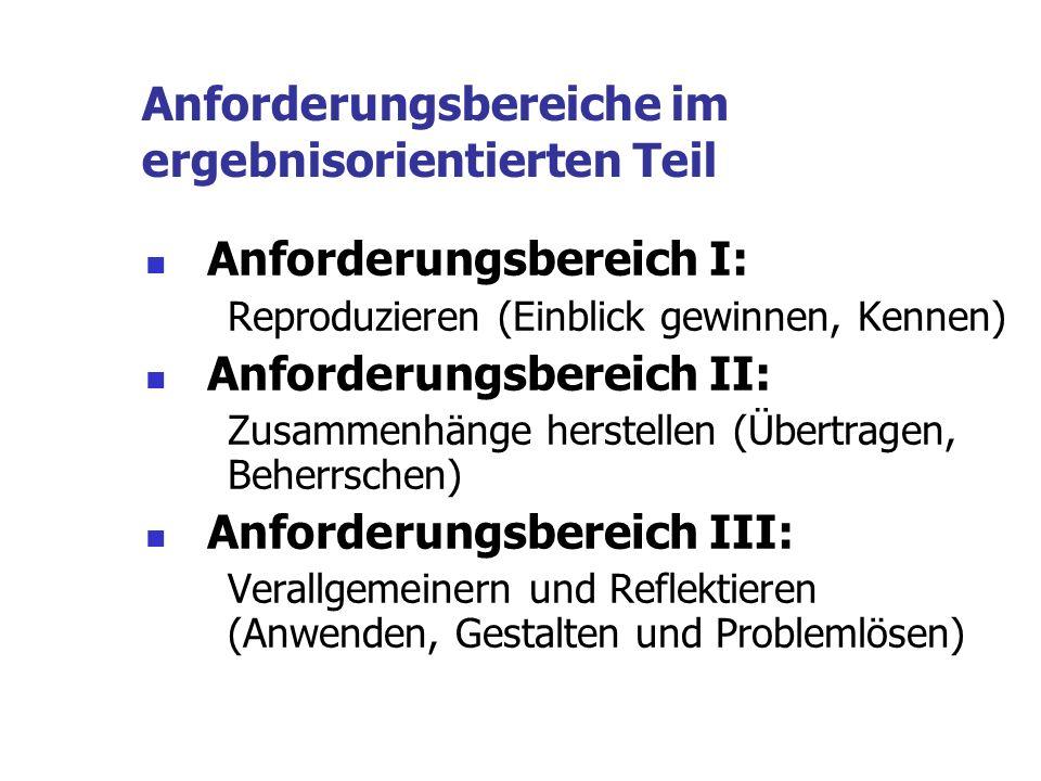 AnforderungsbereicheIIIIII Ergebnisorientierter Teil der Bewertung 2.