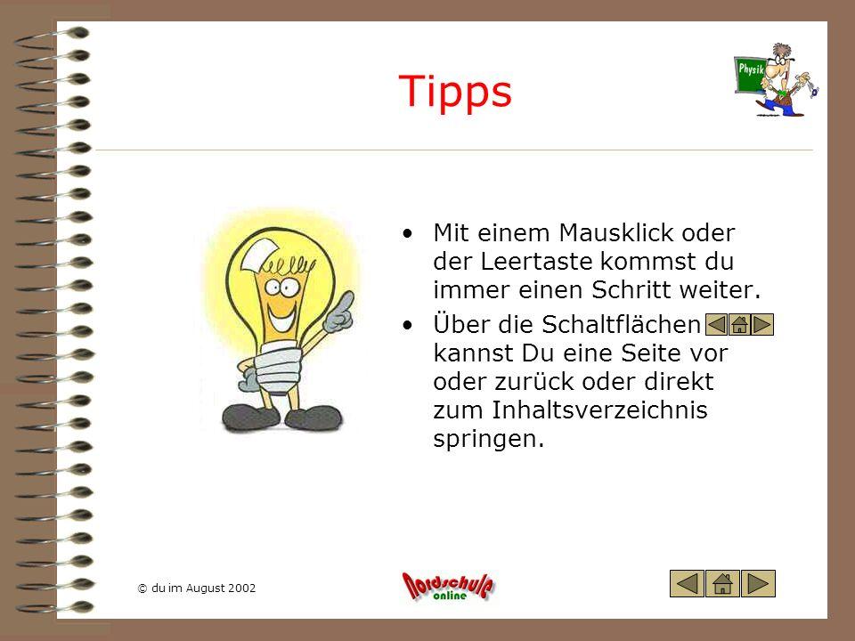 © du im August 2002 Feste Rolle F Zug F Hub Es gilt: 10 N F Zug = F Hub Die Zugkraft ist so groß wie die Hubkraft.