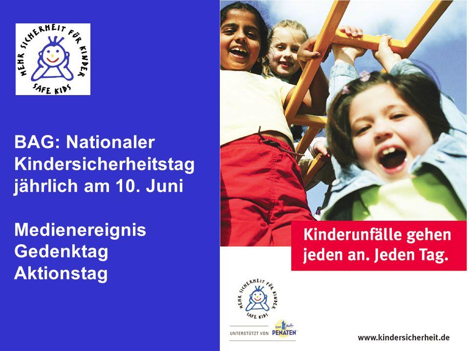 17 BAG: Nationaler Kindersicherheitstag jährlich am 10. Juni Medienereignis Gedenktag Aktionstag
