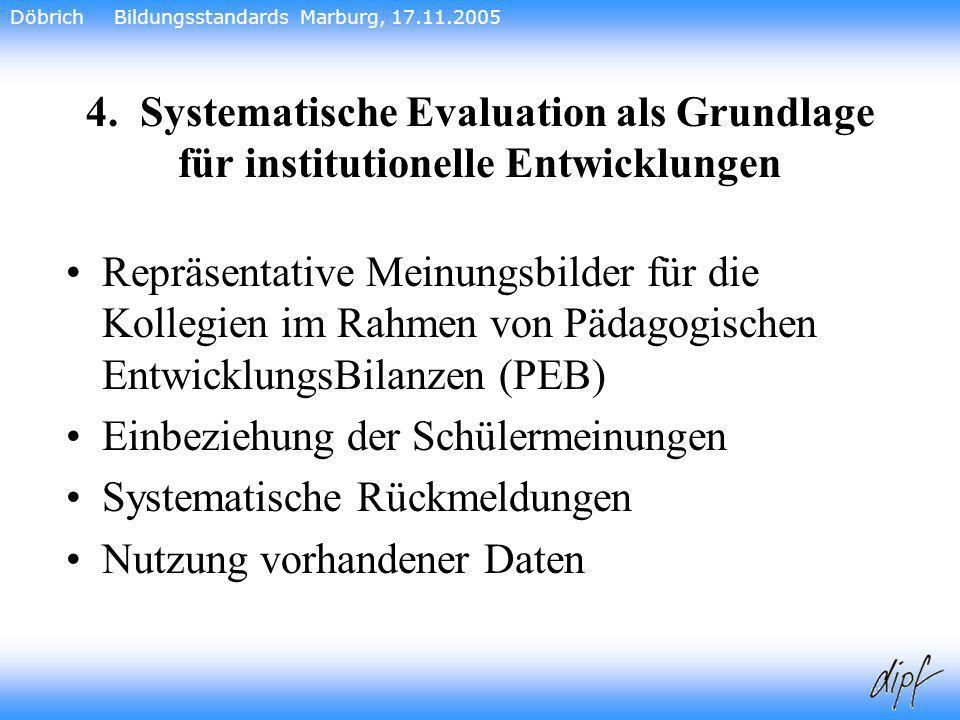 25 4. Systematische Evaluation als Grundlage für institutionelle Entwicklungen Repräsentative Meinungsbilder für die Kollegien im Rahmen von Pädagogis