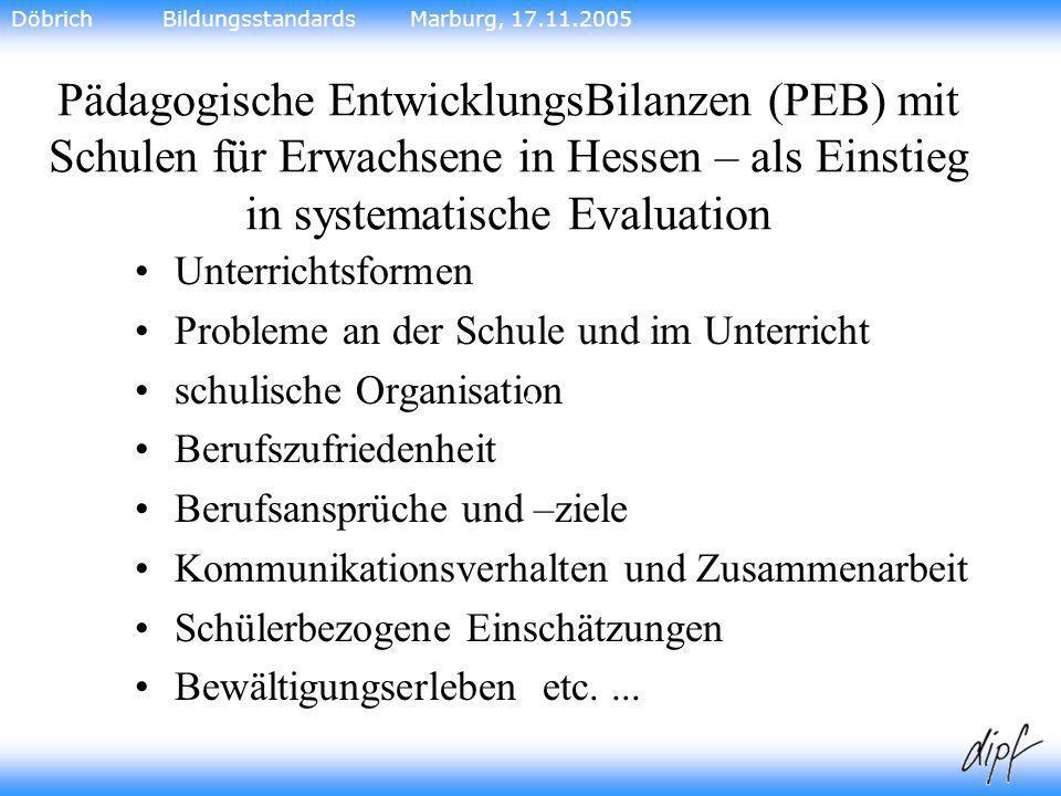 29 Pädagogische EntwicklungsBilanzen (PEB) mit Schulen für Erwachsene in Hessen – als Einstieg in systematische Evaluation Unterrichtsformen Probleme