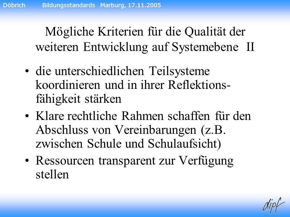 34 Mögliche Kriterien für die Qualität der weiteren Entwicklung auf Systemebene II die unterschiedlichen Teilsysteme koordinieren und in ihrer Reflekt