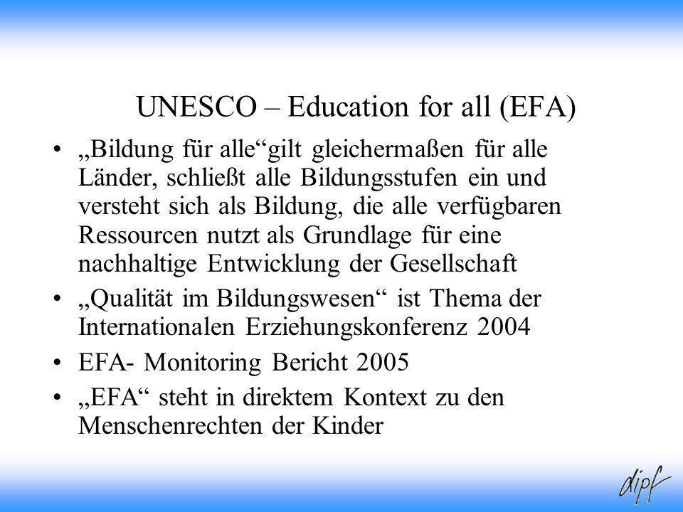 4 UNESCO – Education for all (EFA) Bildung für allegilt gleichermaßen für alle Länder, schließt alle Bildungsstufen ein und versteht sich als Bildung,