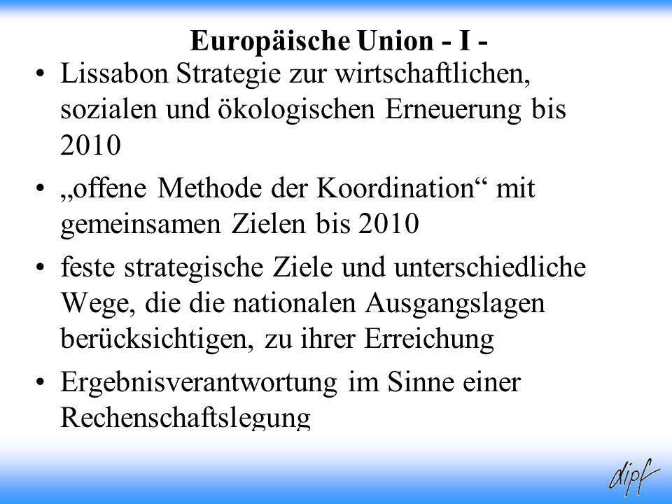 7 Europäische Union - I - Lissabon Strategie zur wirtschaftlichen, sozialen und ökologischen Erneuerung bis 2010 offene Methode der Koordination mit g