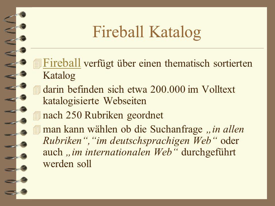 Fireball Katalog 4 Fireball verfügt über einen thematisch sortierten Katalog Fireball 4 darin befinden sich etwa 200.000 im Volltext katalogisierte We