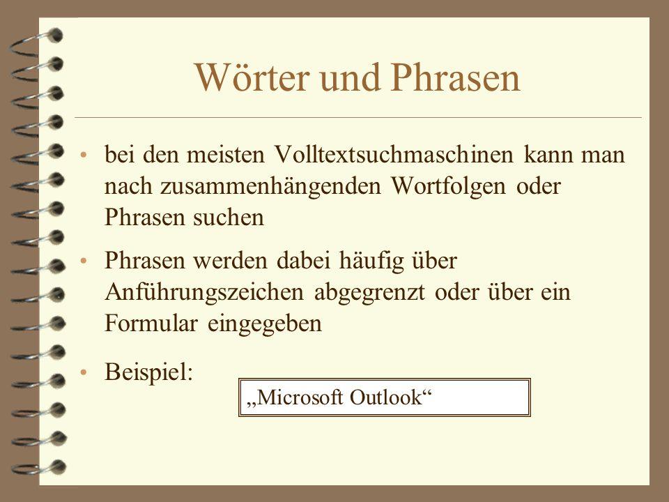Platzhalter (Wildcards) Suche nach Wortbestandteilen manche Suchmaschinen suchen immer auch nach Wortbestandteilen (z.B.