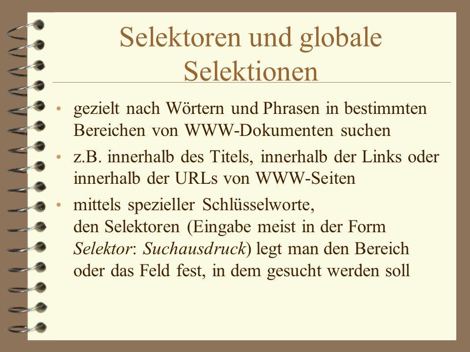am Beispiel von AltaVista sucht nach den Stichwort Viren auf Servern in Deutschland, Österreich und der Schweiz sucht alle Seiten heraus, die den definierten Link enthalten viren AND (domain:de OR domain:at OR domain ch) link:http://www.informatik.hu-berlin.de