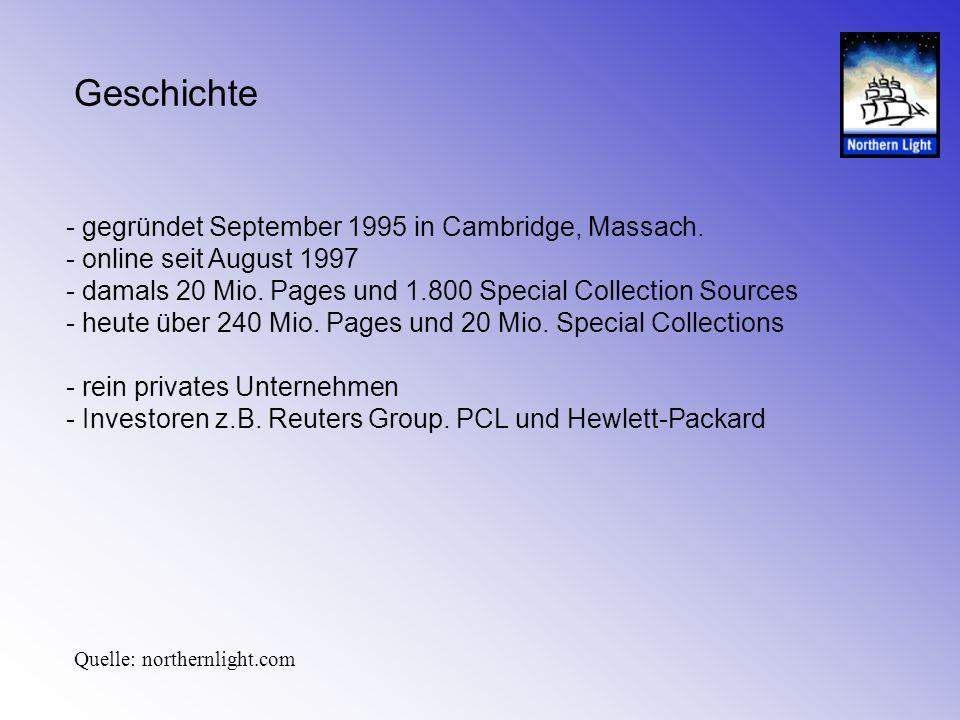 - gegründet September 1995 in Cambridge, Massach. - online seit August 1997 - damals 20 Mio. Pages und 1.800 Special Collection Sources - heute über 2