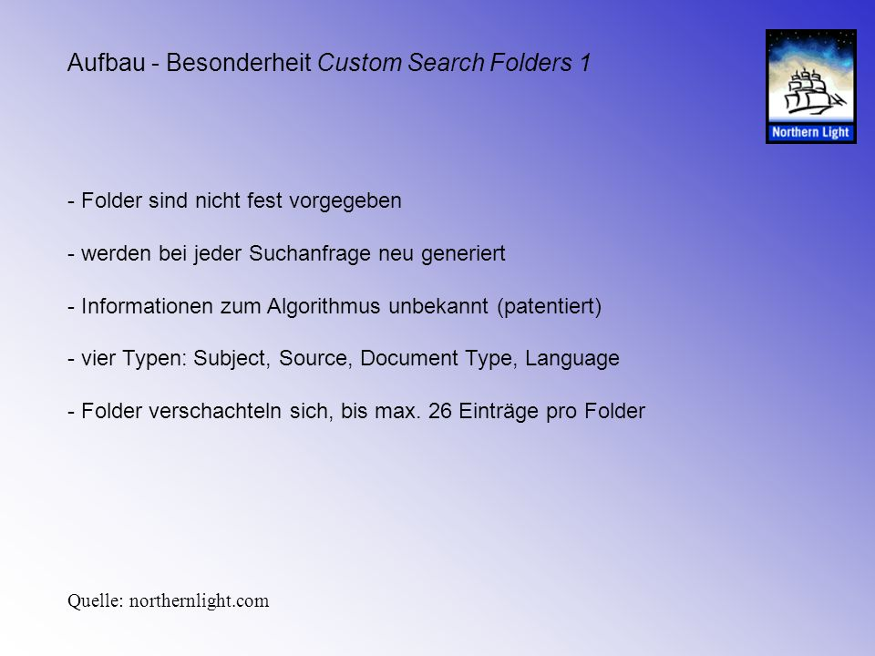 Aufbau - Besonderheit Custom Search Folders 1 - Folder sind nicht fest vorgegeben - werden bei jeder Suchanfrage neu generiert - Informationen zum Alg