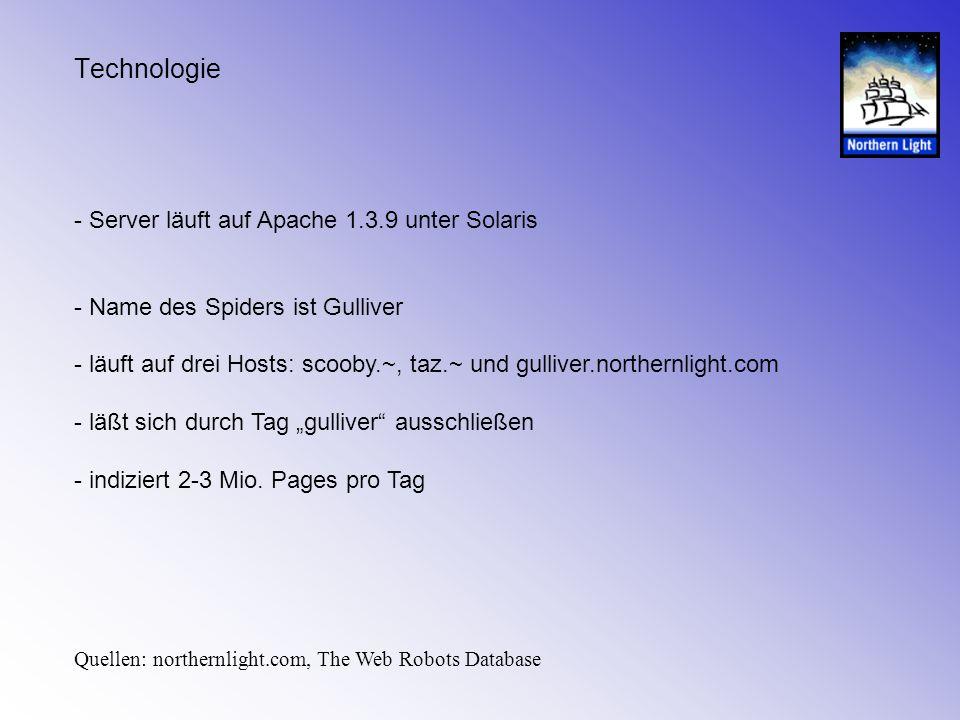 Technologie - Server läuft auf Apache 1.3.9 unter Solaris - Name des Spiders ist Gulliver - läuft auf drei Hosts: scooby.~, taz.~ und gulliver.norther