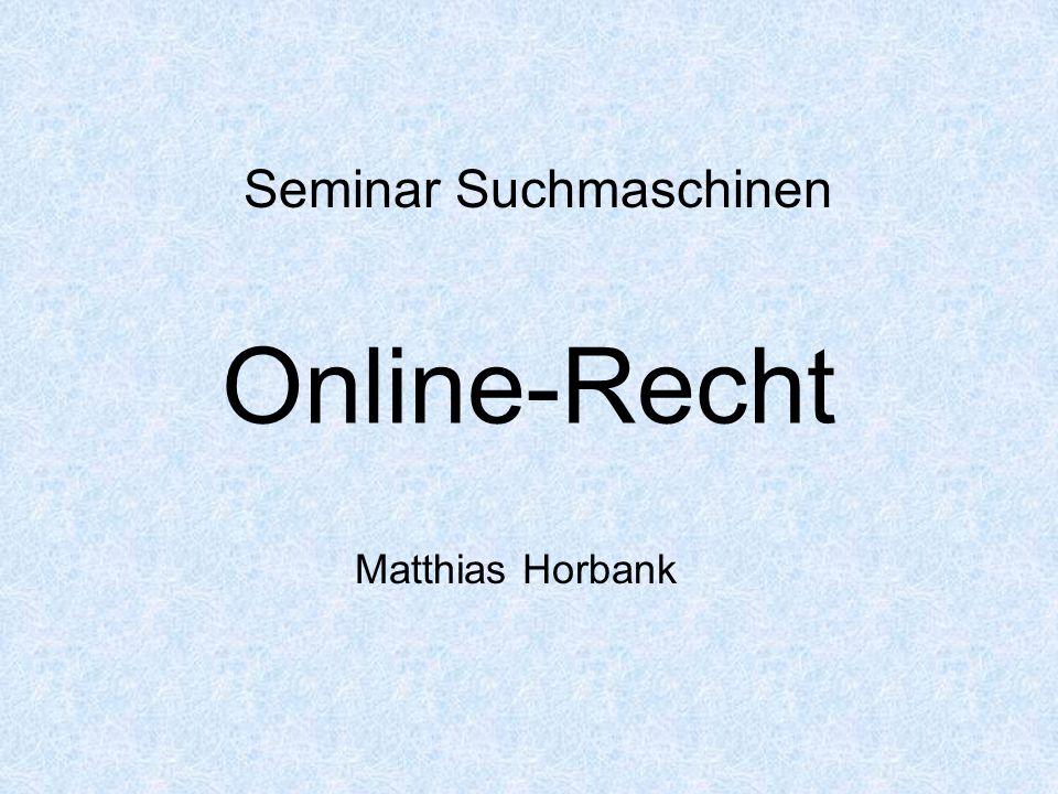 Online-Recht Seminar Suchmaschinen Matthias Horbank