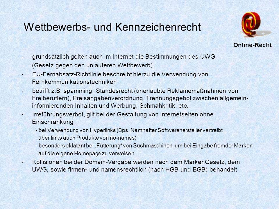 Wettbewerbs- und Kennzeichenrecht - grundsätzlich gelten auch im Internet die Bestimmungen des UWG (Gesetz gegen den unlauteren Wettbewerb). - EU-Fern