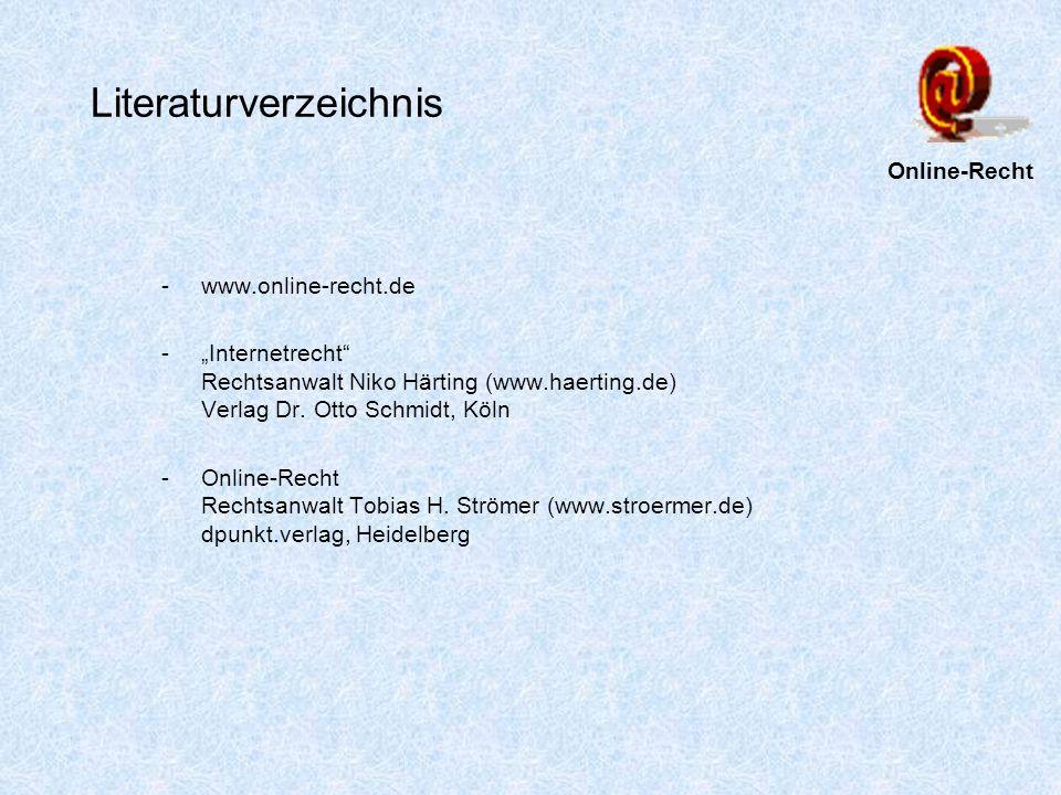 Literaturverzeichnis -www.online-recht.de -Internetrecht Rechtsanwalt Niko Härting (www.haerting.de) Verlag Dr. Otto Schmidt, Köln -Online-Recht Recht