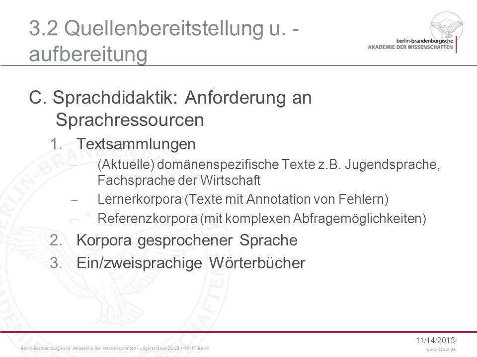 Berlin-Brandenburgische Akademie der Wissenschaften Jägerstrasse 22/23 10117 Berlin www.bbaw.de 3.2 Quellenbereitstellung u. - aufbereitung C. Sprachd