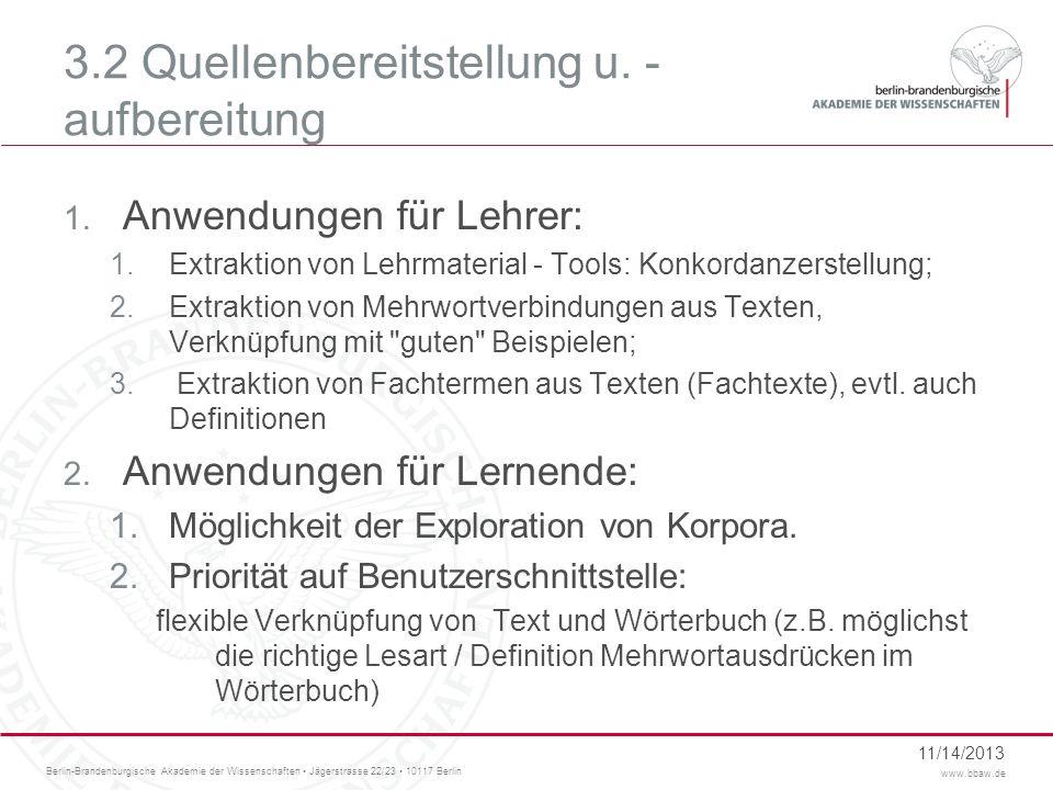 Berlin-Brandenburgische Akademie der Wissenschaften Jägerstrasse 22/23 10117 Berlin www.bbaw.de 3.2 Quellenbereitstellung u. - aufbereitung 1. Anwendu
