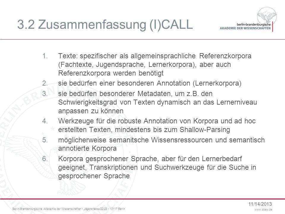 Berlin-Brandenburgische Akademie der Wissenschaften Jägerstrasse 22/23 10117 Berlin www.bbaw.de 3.2 Zusammenfassung (I)CALL 1.Texte: spezifischer als