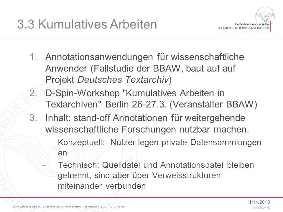 Berlin-Brandenburgische Akademie der Wissenschaften Jägerstrasse 22/23 10117 Berlin www.bbaw.de 3.3 Kumulatives Arbeiten 1.Annotationsanwendungen für