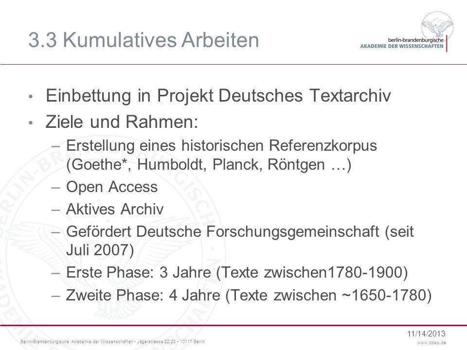 Berlin-Brandenburgische Akademie der Wissenschaften Jägerstrasse 22/23 10117 Berlin www.bbaw.de 3.3 Kumulatives Arbeiten Einbettung in Projekt Deutsch
