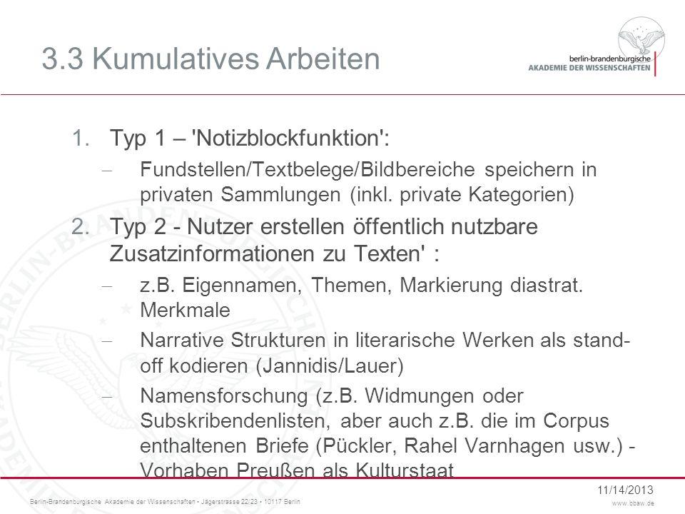Berlin-Brandenburgische Akademie der Wissenschaften Jägerstrasse 22/23 10117 Berlin www.bbaw.de 3.3 Kumulatives Arbeiten 1.Typ 1 – 'Notizblockfunktion
