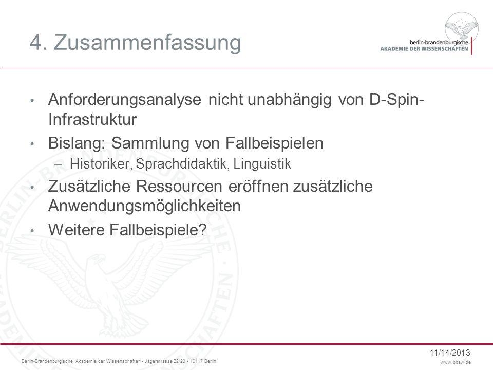 Berlin-Brandenburgische Akademie der Wissenschaften Jägerstrasse 22/23 10117 Berlin www.bbaw.de 11/14/2013 4. Zusammenfassung Anforderungsanalyse nich