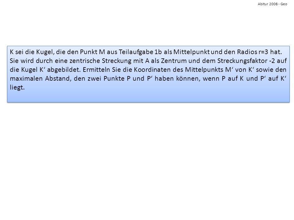 Abitur 2008 - Geo Zentrische Streckung
