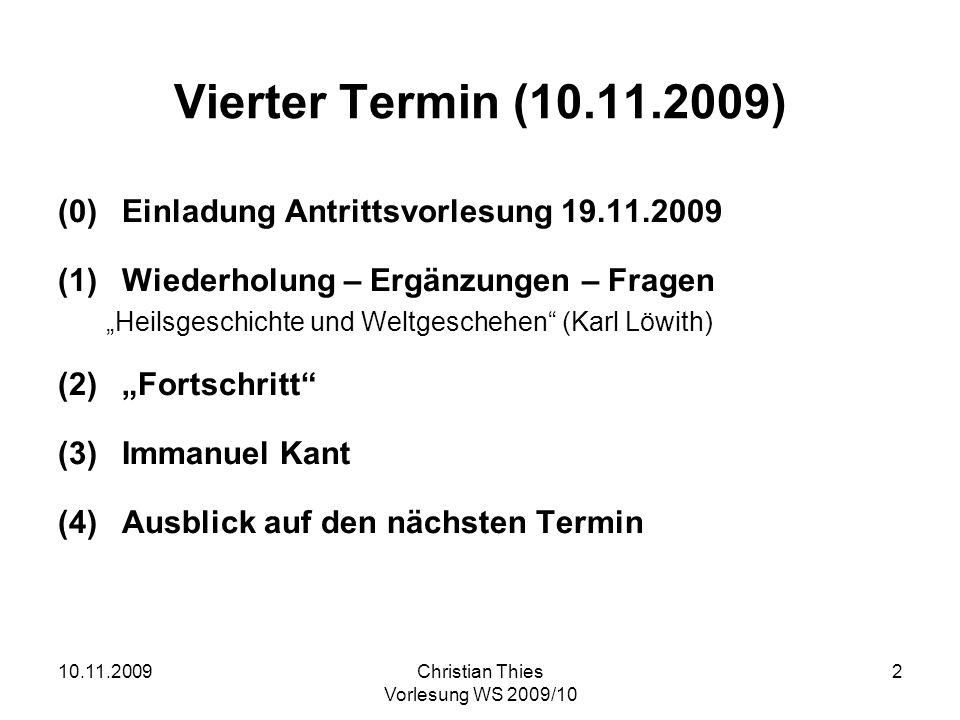 10.11.2009Christian Thies Vorlesung WS 2009/10 23 Idee zu einer allgemeinen Geschichte … (2.