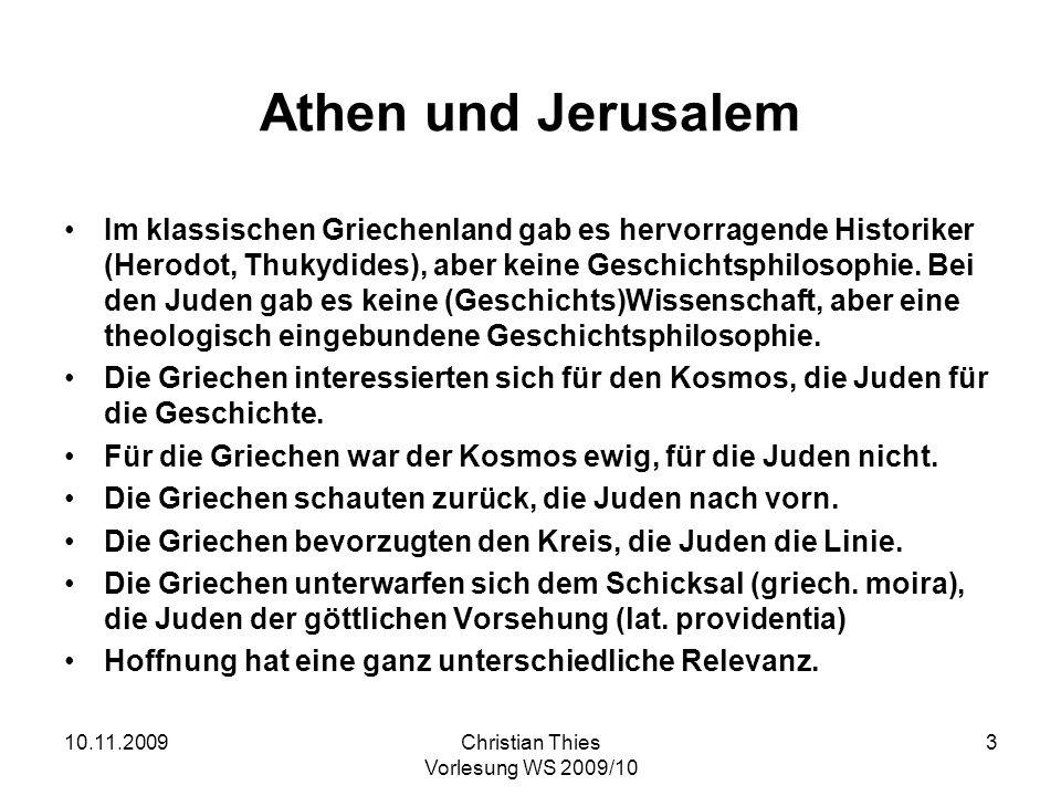 10.11.2009Christian Thies Vorlesung WS 2009/10 24 Idee zu einer allgemeinen Geschichte … (3.