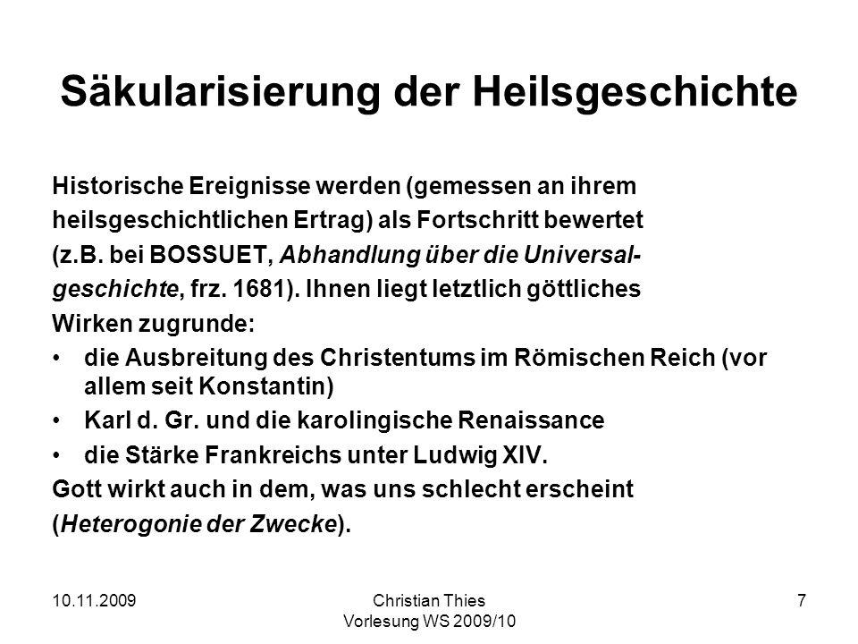 10.11.2009Christian Thies Vorlesung WS 2009/10 8 Neue Zeit erst einfach anders als eine frühere Epoche Viel öfter war die Rede von Letzter Zeit als der Epoche nach Jesus Christus.