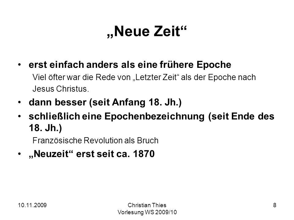 10.11.2009Christian Thies Vorlesung WS 2009/10 9 Aufklärung Das Weltende wird zur offenen Zukunft.