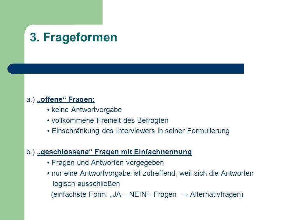 Beispiel für die Guttman – Skala Im Rahmen der nächsten Bundestagswahl werde ich voraussichtlich… Wählen gehenJaNein Einer Partei Geld spendenJaNein An einem Infostand einer Partei arbeitenJaNein Für eine Partei kandidierenJaNein