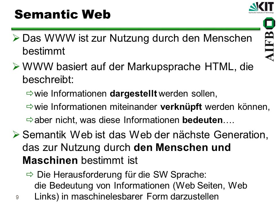 9 Das WWW ist zur Nutzung durch den Menschen bestimmt WWW basiert auf der Markupsprache HTML, die beschreibt: wie Informationen dargestellt werden sol