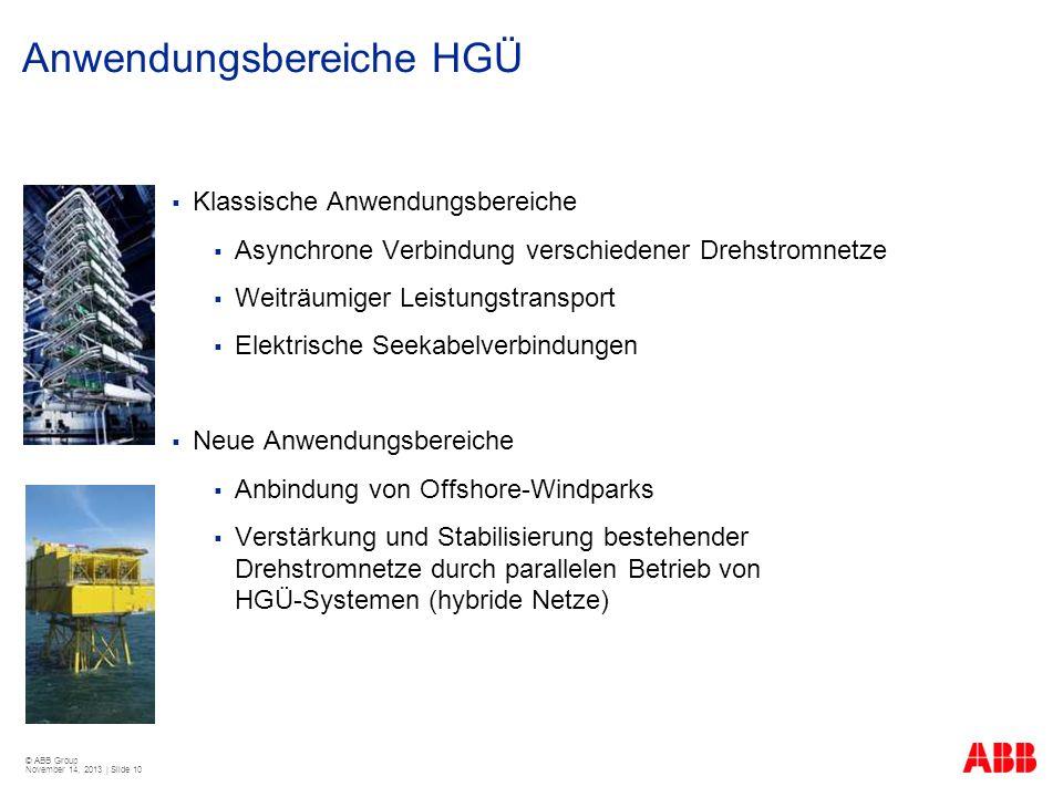 © ABB Group November 14, 2013 | Slide 10 Klassische Anwendungsbereiche Asynchrone Verbindung verschiedener Drehstromnetze Weiträumiger Leistungstransp